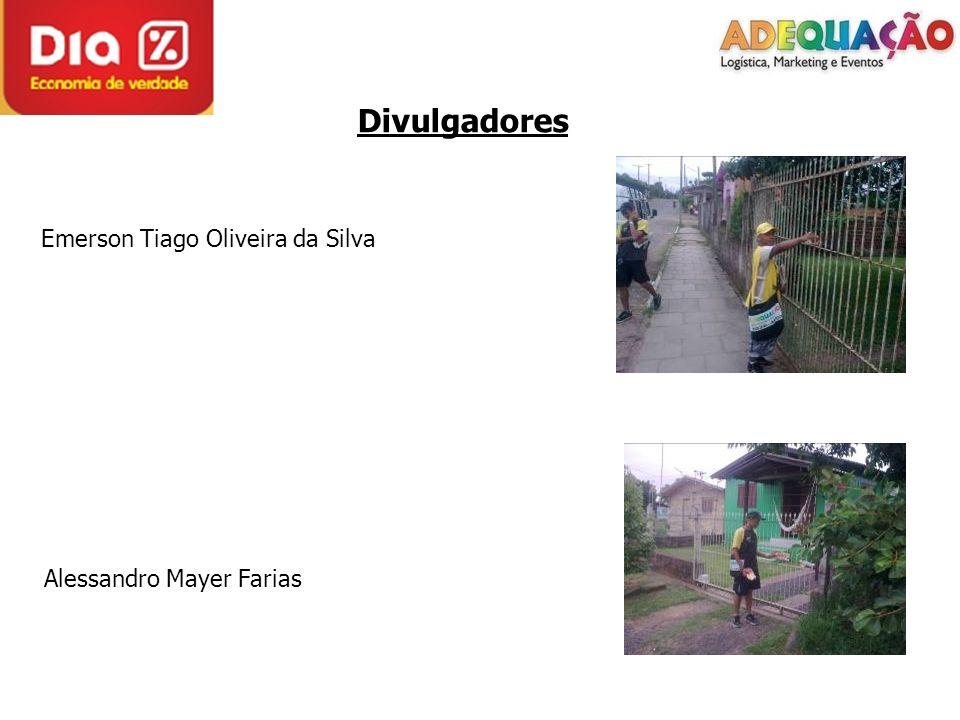 Divulgadores Emerson Tiago Oliveira da Silva Alessandro Mayer Farias