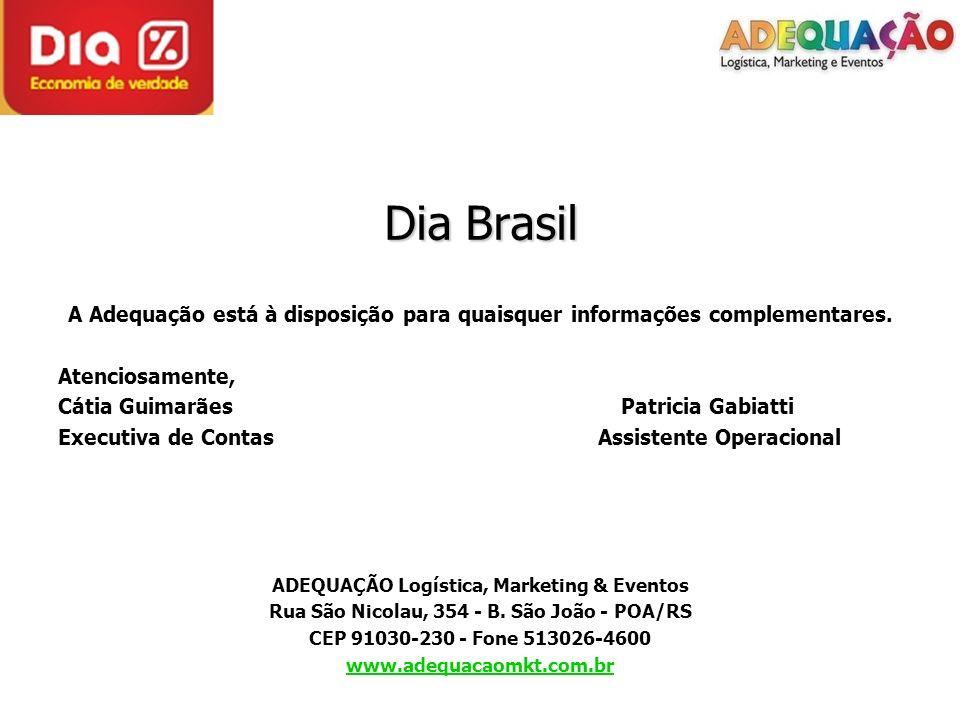 Dia Brasil A Adequação está à disposição para quaisquer informações complementares. Atenciosamente, Cátia Guimarães Patricia Gabiatti Executiva de Con