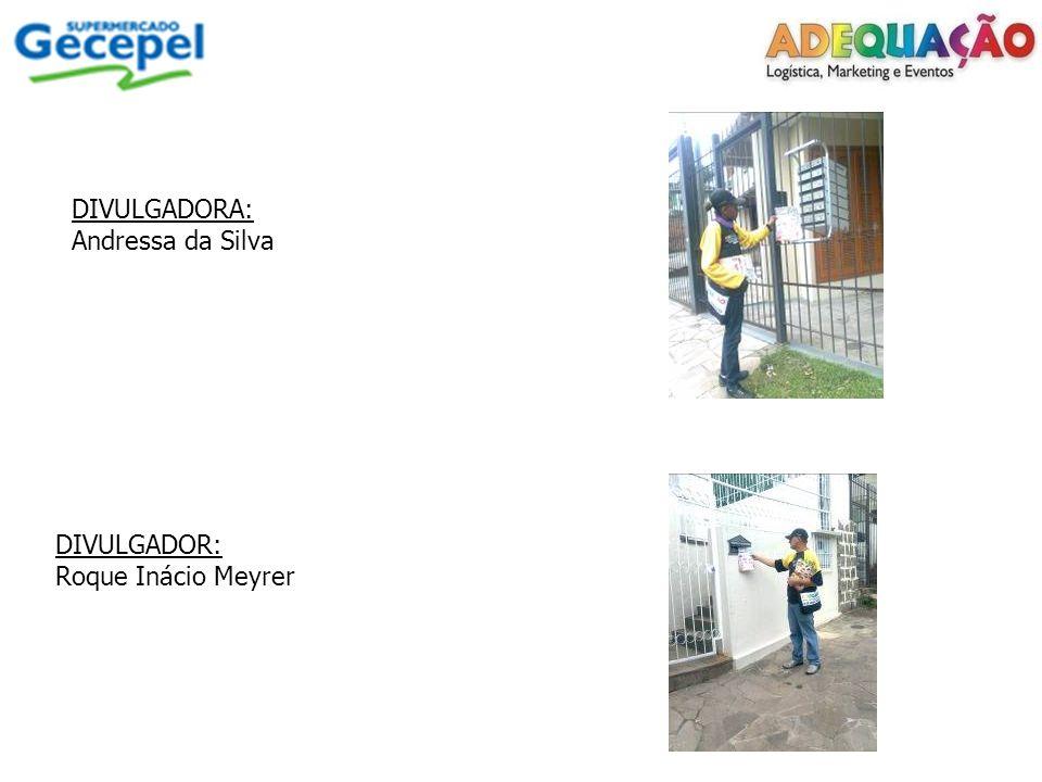 DIVULGADORA: Andressa da Silva DIVULGADOR: Roque Inácio Meyrer