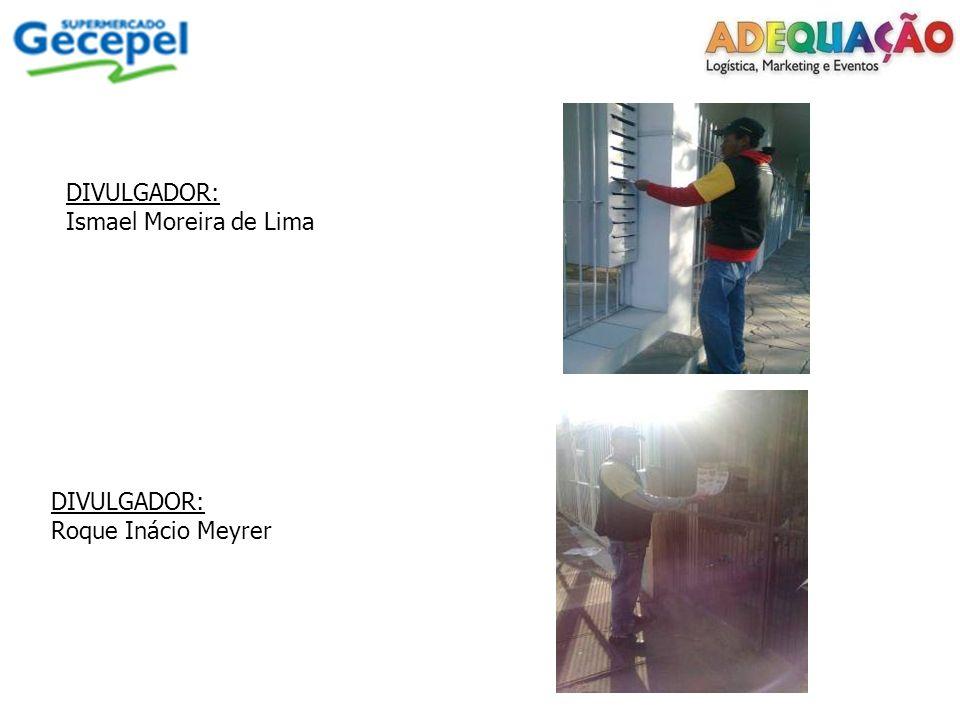 DIVULGADOR: Ismael Moreira de Lima DIVULGADOR: Roque Inácio Meyrer