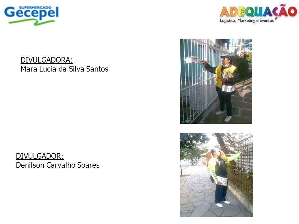DIVULGADORA: Mara Lucia da Silva Santos DIVULGADOR: Denilson Carvalho Soares