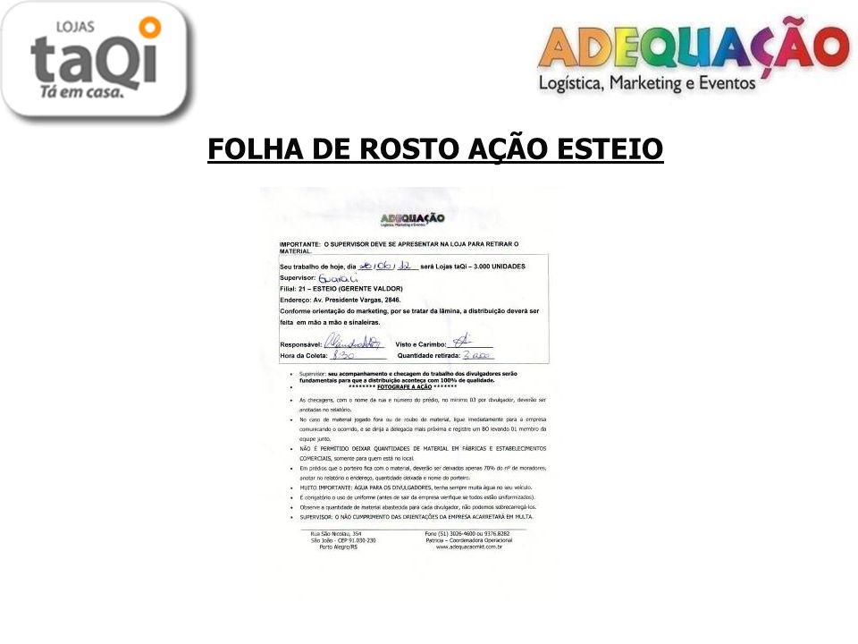LOCAIS DE DISTRIBUIÇÃO EM ESTEIO Sinaleiras e Mão a Mão: - Centro - Estação Trem O material foi todo distribuído em sinaleiras e mão a mão.