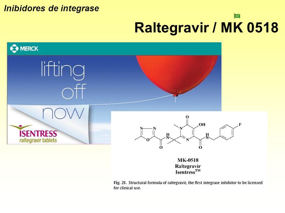 Raltegravir / MK 0518 Inibidores de integrase