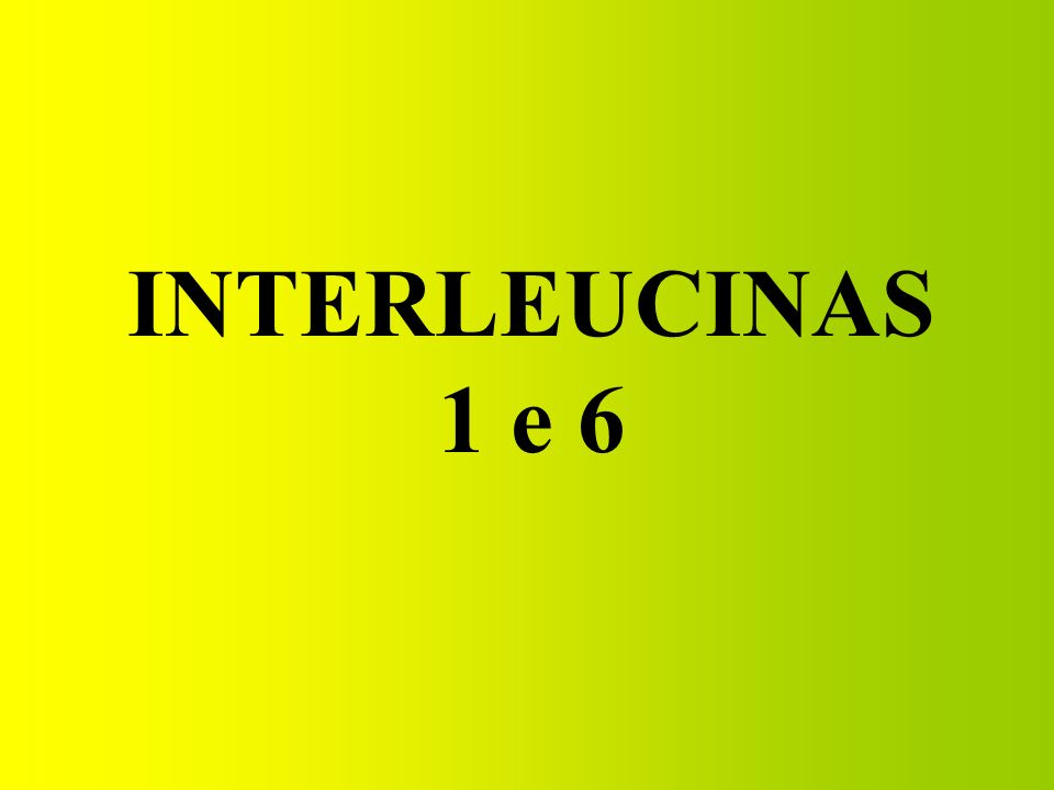 INTERLEUCINAS 1 e 6