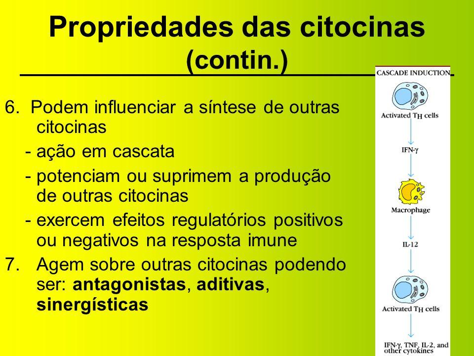 Propriedades das citocinas (contin.) 8.Ligam-se a receptores com alta afinidade 9.As células que respondem a esta citocina podem ser: - a própria célula que a produziu (ação autócrina) - uma célula vizinha (ação parácrina) - uma célula distante via circulação (ação endócrina) 10.As respostas celulares às citocinas são lentas e requerem a síntese do mRNA e de proteínas.