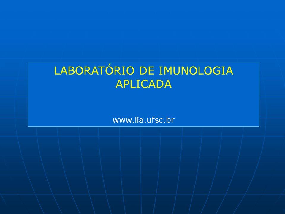 LABORATÓRIO DE IMUNOLOGIA APLICADA www.lia.ufsc.br