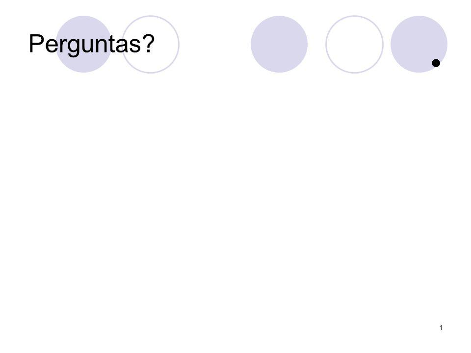 1 Perguntas?
