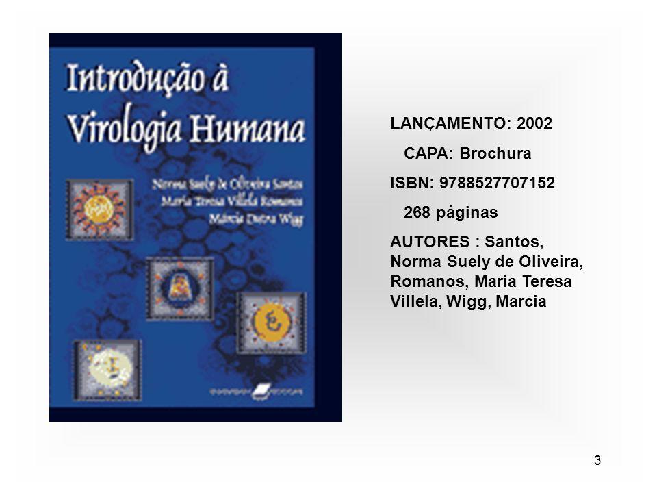 3 LANÇAMENTO: 2002 CAPA: Brochura ISBN: 9788527707152 268 páginas AUTORES : Santos, Norma Suely de Oliveira, Romanos, Maria Teresa Villela, Wigg, Marc