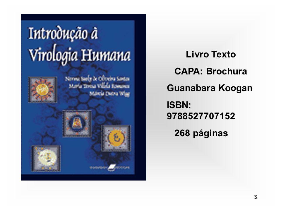3 Livro Texto CAPA: Brochura Guanabara Koogan ISBN: 9788527707152 268 páginas
