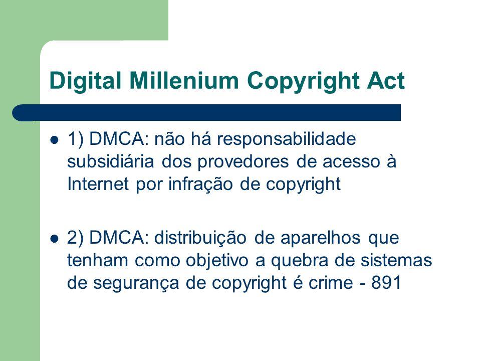 1) DMCA: não há responsabilidade subsidiária dos provedores de acesso à Internet por infração de copyright 2) DMCA: distribuição de aparelhos que tenh