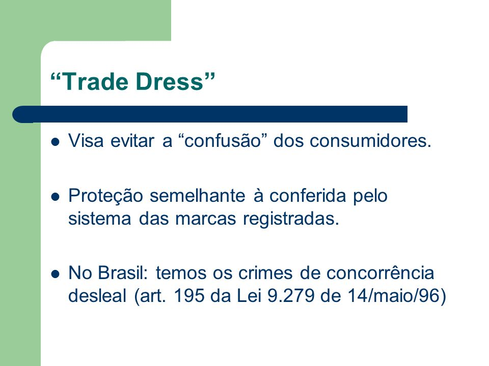 Trade Dress Visa evitar a confusão dos consumidores.