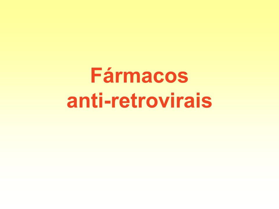 Fármacos anti-retrovirais