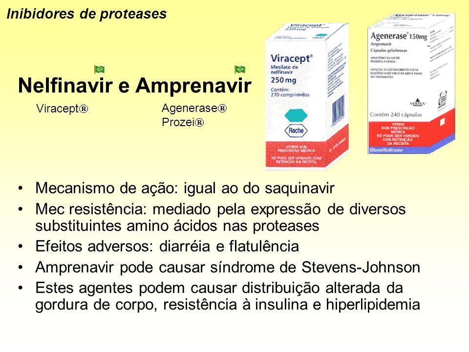 Nelfinavir e Amprenavir Mecanismo de ação: igual ao do saquinavir Mec resistência: mediado pela expressão de diversos substituintes amino ácidos nas p