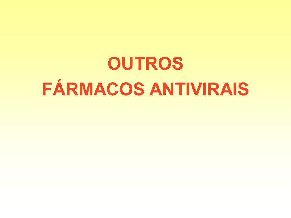 OUTROS FÁRMACOS ANTIVIRAIS