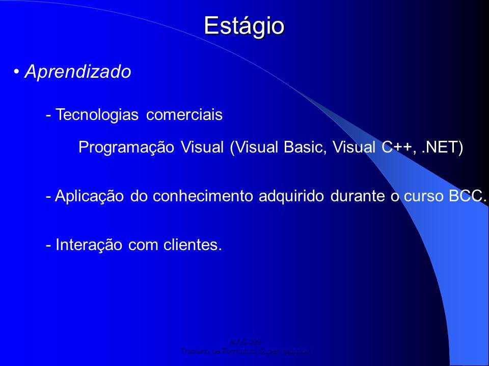 MAC 499 Trabalho de Formatura Supervisionado Estágio Realizado Adequação da ferramenta às necessidades do cliente.