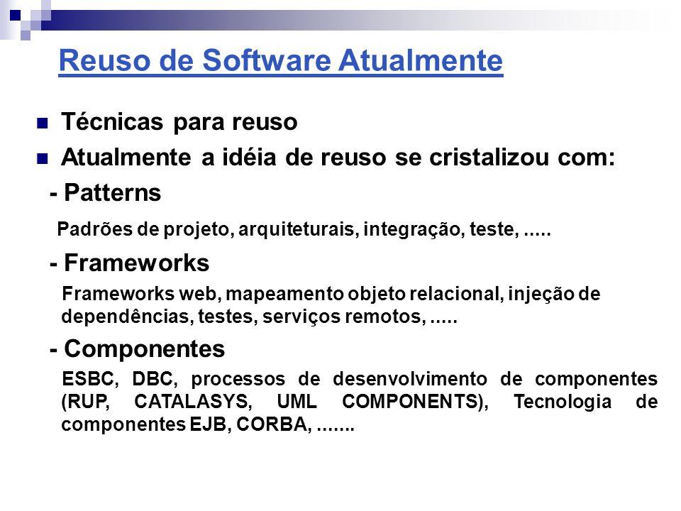 Frameworks Framework é uma técnica de reuso orientado a objeto que compreende reuso de análise, arquitetura, código, modelo de interação entre objetos e até testes.