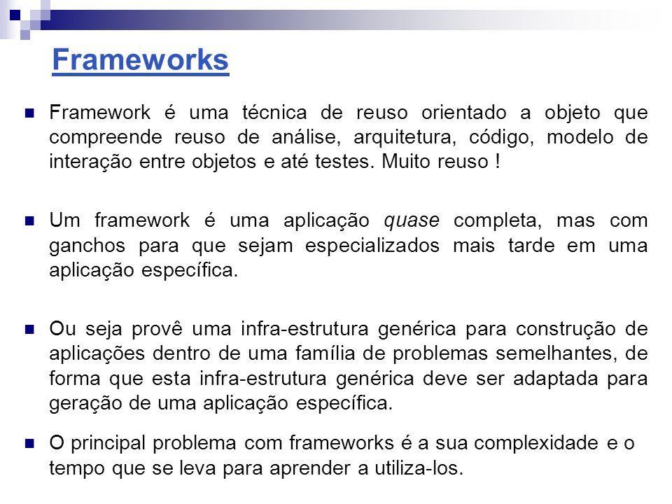 Frameworks Web Frameworks que implementam o MVC e que oferecem recursos para a construção de interfaces HTML/HTTP Alguns frameworks web: JavaServer Faces, Cocoon, Struts, Webwork, Tapestry Características do Java Server Faces: - Framework de componentes que engloba componentes de interface de usuário, validação e conversão de dados.