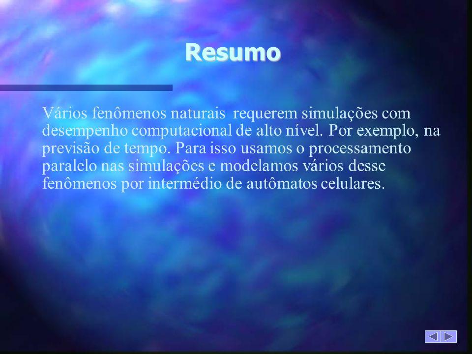 Resumo Vários fenômenos naturais requerem simulações com desempenho computacional de alto nível.