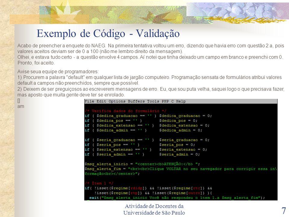 Atividade de Docentes da Universidade de São Paulo 7 Exemplo de Código - Validação Acabo de preencher a enquete do NAEG.