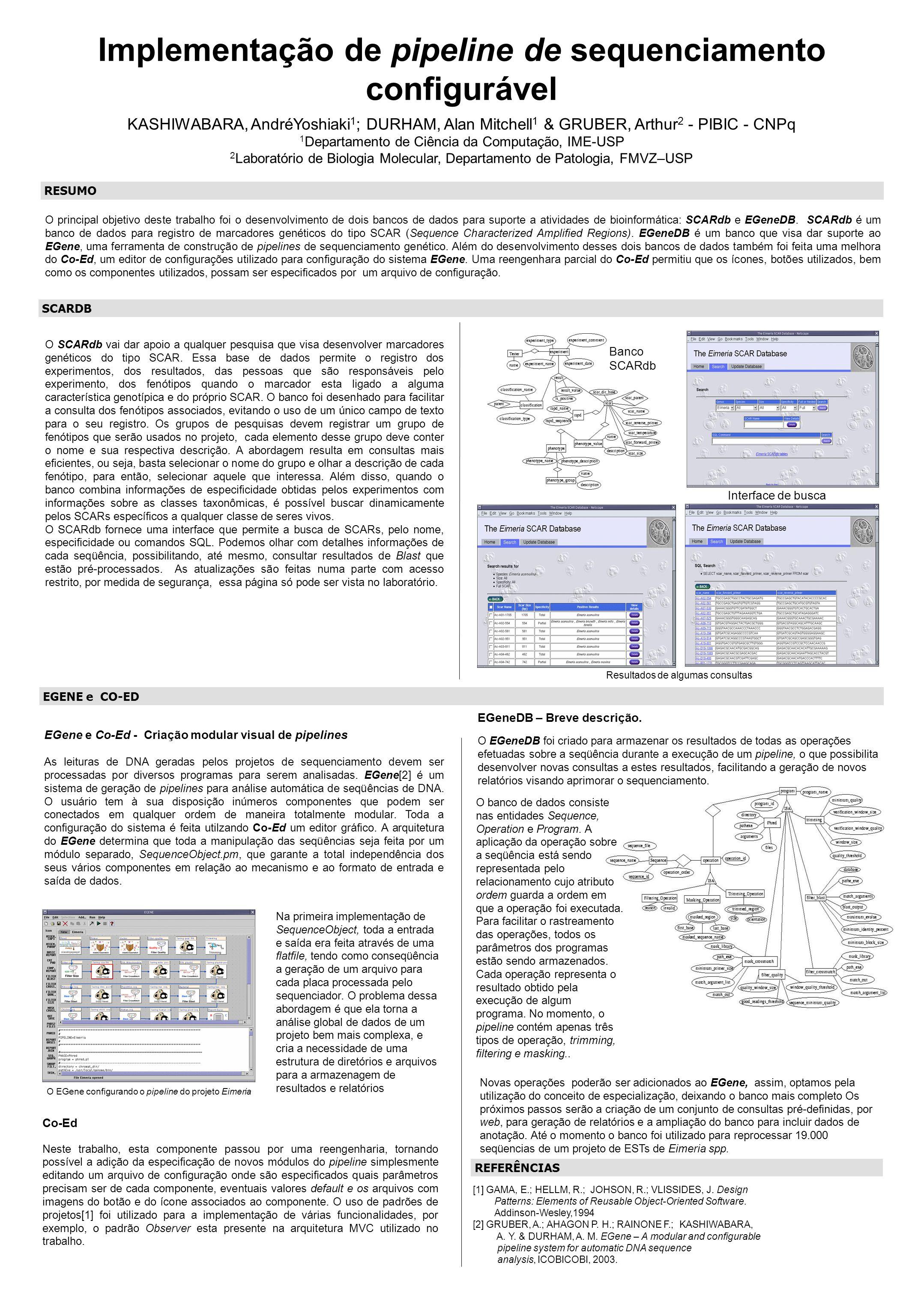 Implementação de pipeline de sequenciamento configurável KASHIWABARA, AndréYoshiaki 1 ; DURHAM, Alan Mitchell 1 & GRUBER, Arthur 2 - PIBIC - CNPq 1 De