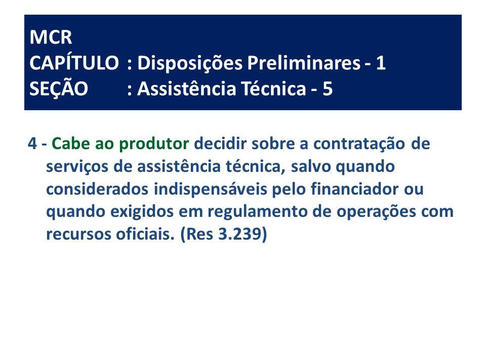 MCR CAPÍTULO: Disposições Preliminares - 1 SEÇÃO: Assistência Técnica - 5 4 - Cabe ao produtor decidir sobre a contratação de serviços de assistência