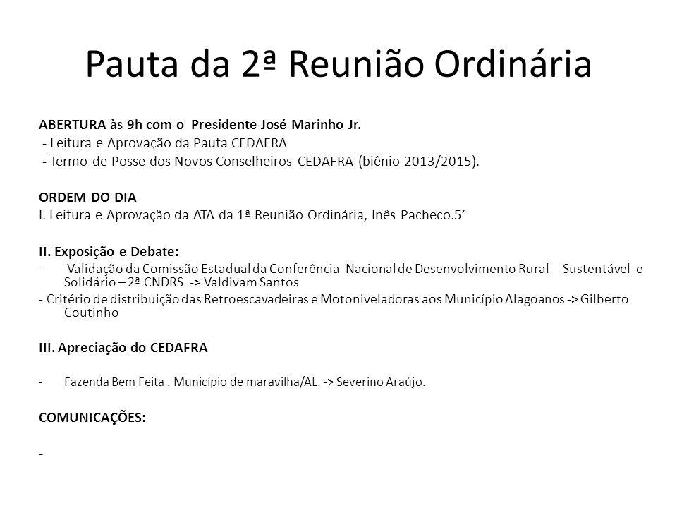 Pauta da 2ª Reunião Ordinária ABERTURA às 9h com o Presidente José Marinho Jr.