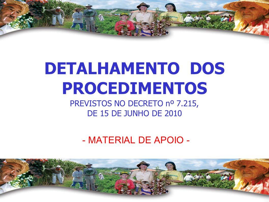 - MATERIAL DE APOIO - DETALHAMENTO DOS PROCEDIMENTOS PREVISTOS NO DECRETO nº 7.215, DE 15 DE JUNHO DE 2010