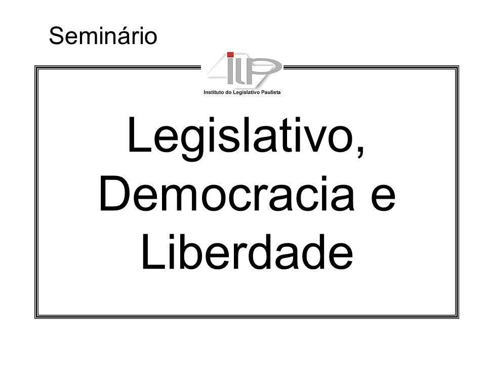 Legislativo, Democracia e Liberdade Seminário