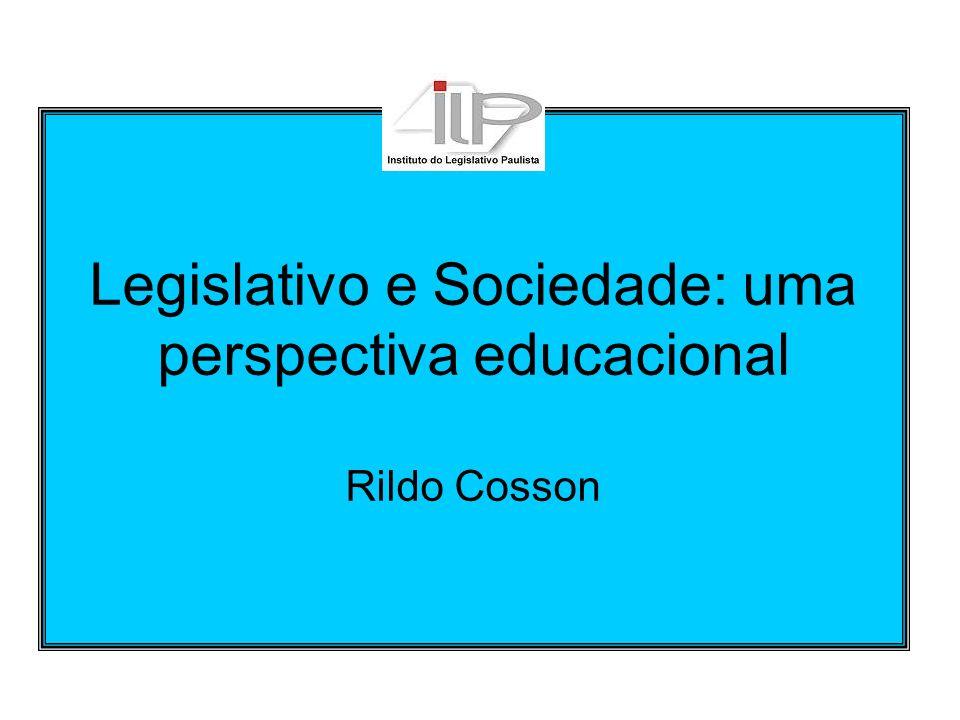 Legislativo e sociedade Primeira função: Promover a democracia