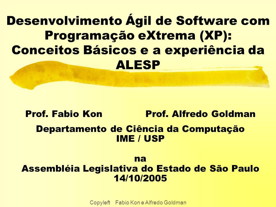 14/10/2005 Copyleft Fabio Kon & Alfredo Goldman 52 / 69 Características Comuns dos Métodos Ágeis l Coloca o foco l Na entrega freqüente de sub-versões do software [funcionando] para o cliente.