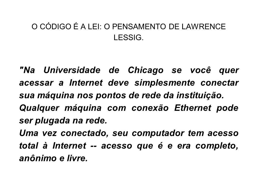 O CÓDIGO É A LEI: O PENSAMENTO DE LAWRENCE LESSIG.