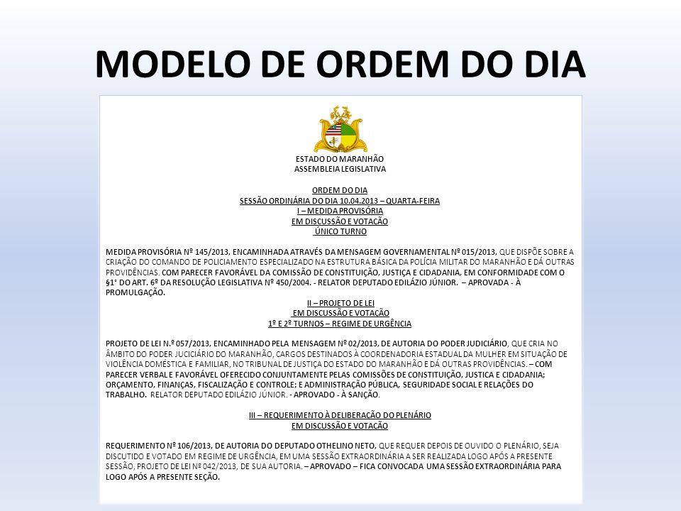 MODELO DE ORDEM DO DIA ESTADO DO MARANHÃO ASSEMBLEIA LEGISLATIVA ORDEM DO DIA SESSÃO ORDINÁRIA DO DIA 10.04.2013 – QUARTA-FEIRA I – MEDIDA PROVISÓRIA