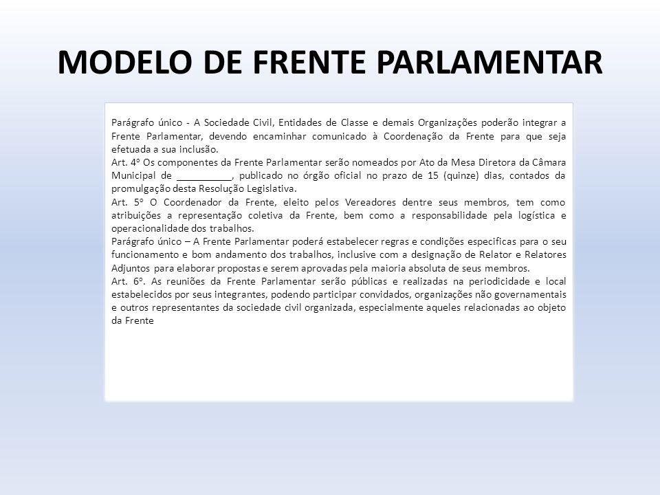 MODELO DE FRENTE PARLAMENTAR Parágrafo único - A Sociedade Civil, Entidades de Classe e demais Organizações poderão integrar a Frente Parlamentar, dev