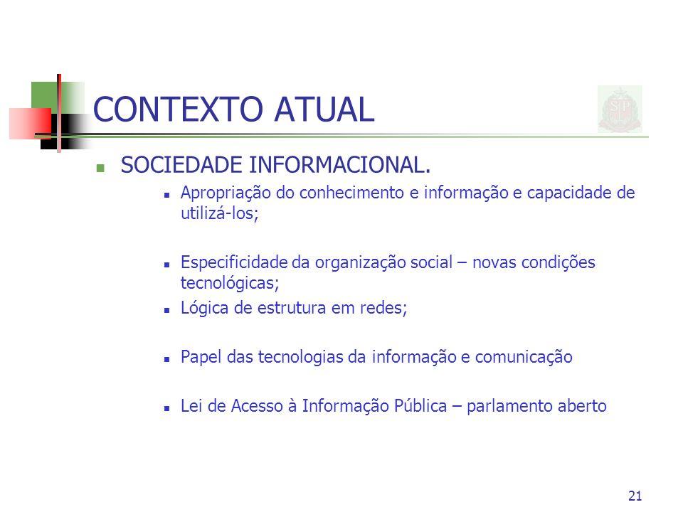 CONTEXTO ATUAL SOCIEDADE INFORMACIONAL. Apropriação do conhecimento e informação e capacidade de utilizá-los; Especificidade da organização social – n