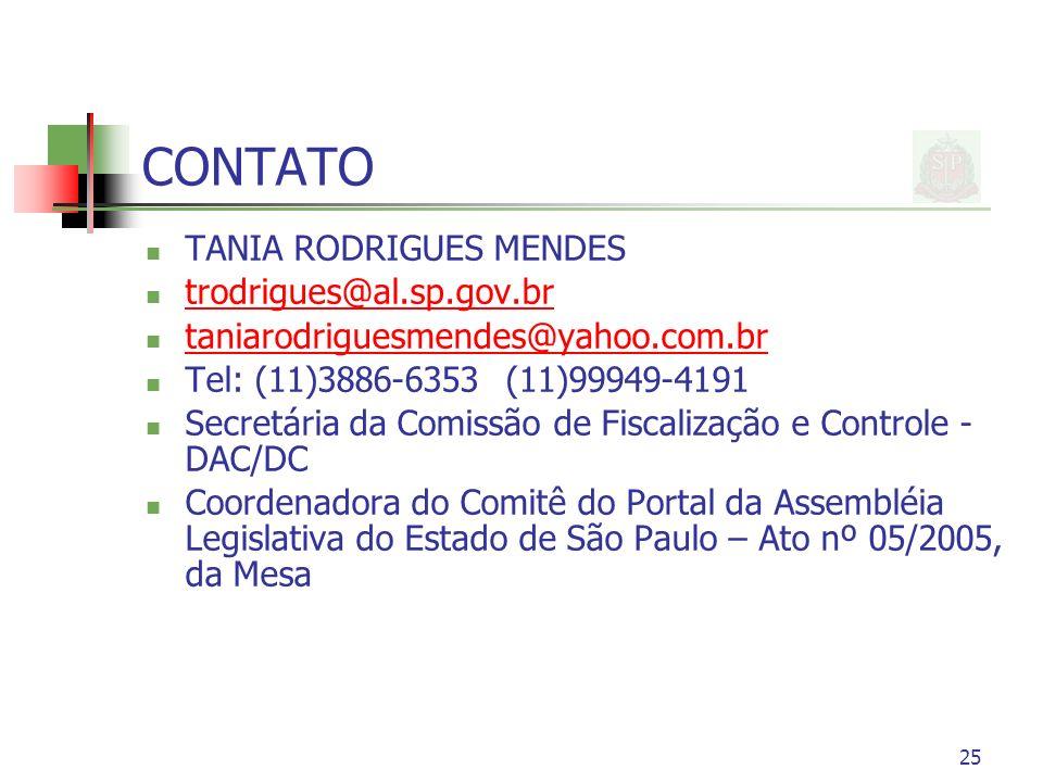 25 CONTATO TANIA RODRIGUES MENDES trodrigues@al.sp.gov.br taniarodriguesmendes@yahoo.com.br Tel: (11)3886-6353 (11)99949-4191 Secretária da Comissão d