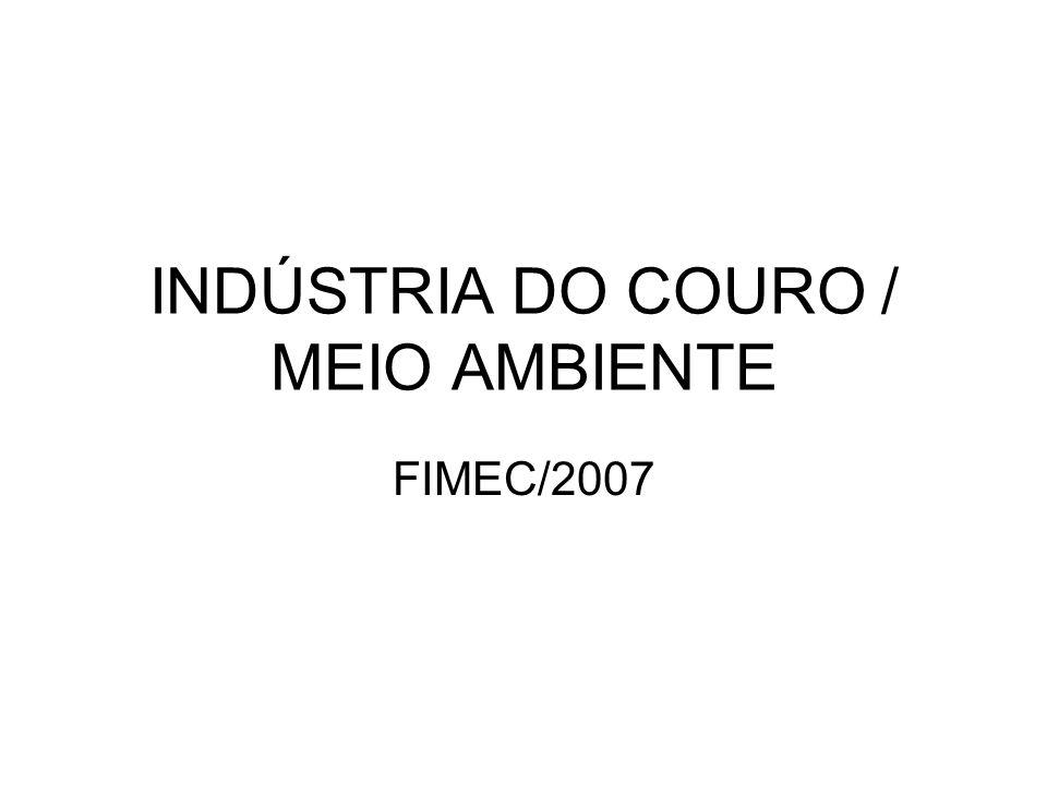 INDÚSTRIA DO COURO / MEIO AMBIENTE FIMEC/2007