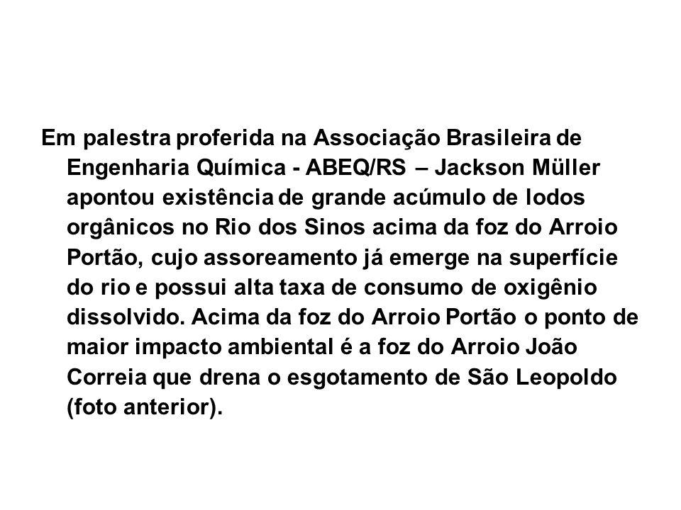 Em palestra proferida na Associação Brasileira de Engenharia Química - ABEQ/RS – Jackson Müller apontou existência de grande acúmulo de lodos orgânico