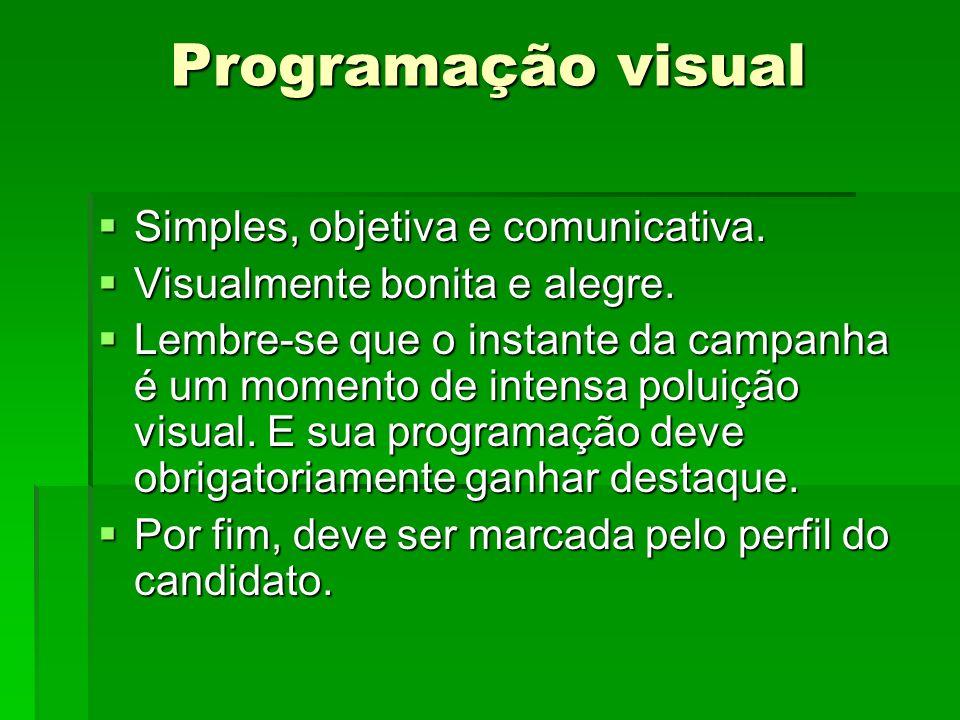 Programação visual Simples, objetiva e comunicativa. Simples, objetiva e comunicativa. Visualmente bonita e alegre. Visualmente bonita e alegre. Lembr