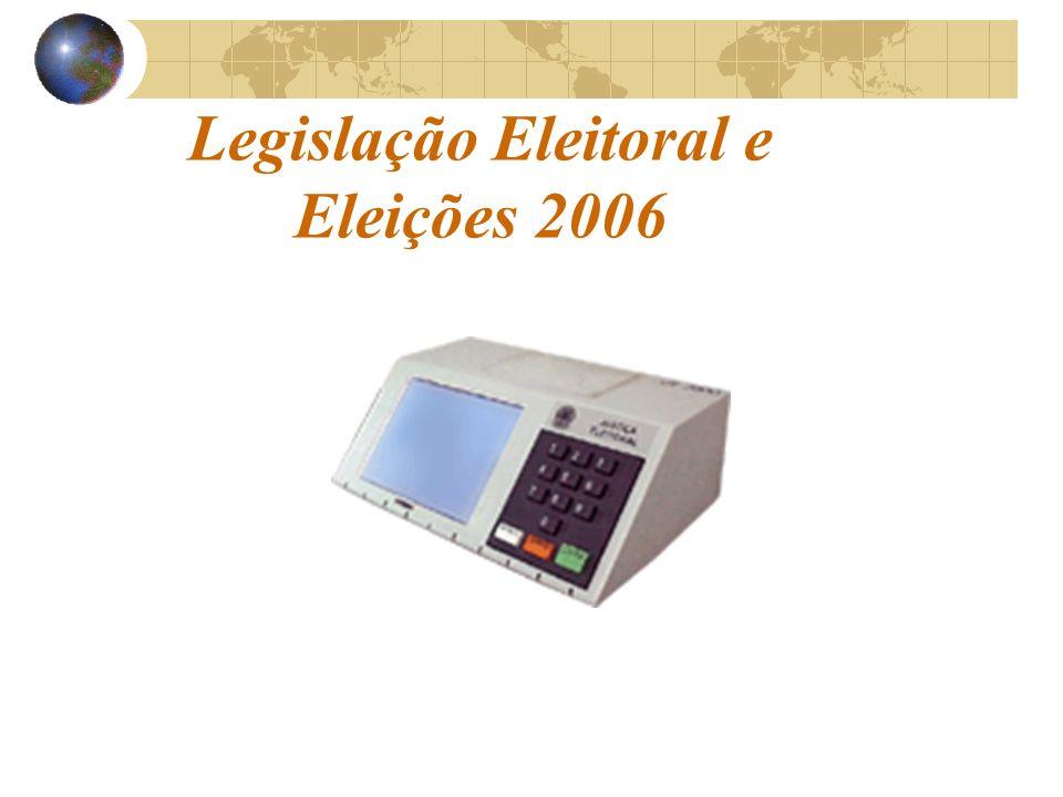 Legislação Eleitoral e Eleições 2006