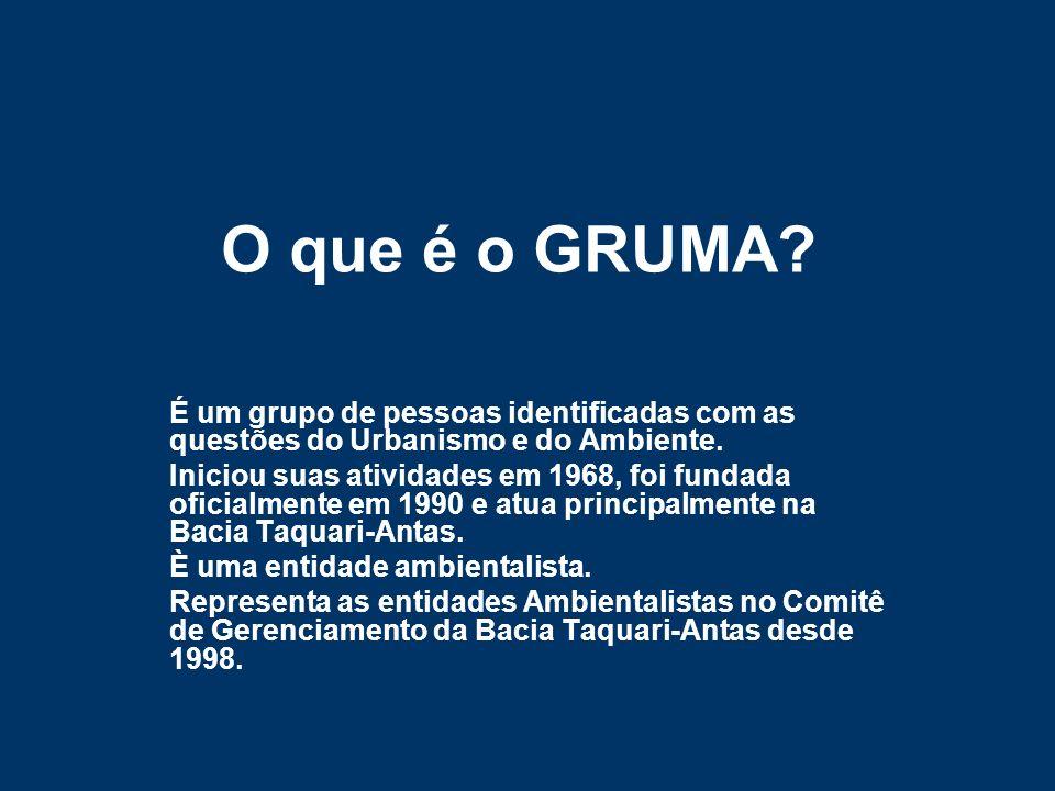O que é o GRUMA? É um grupo de pessoas identificadas com as questões do Urbanismo e do Ambiente. Iniciou suas atividades em 1968, foi fundada oficialm