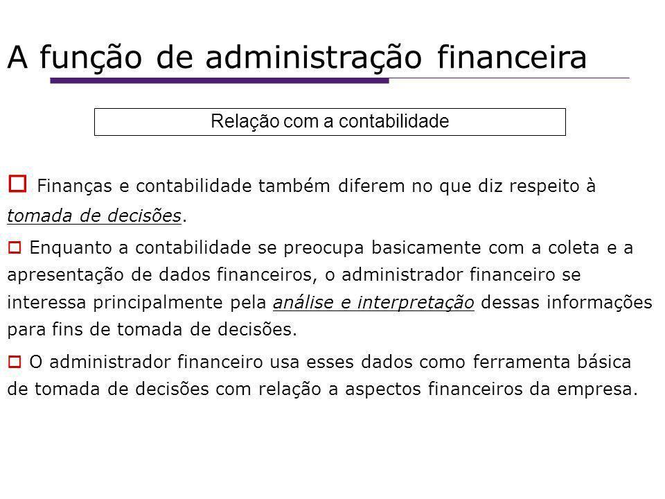 A função de administração financeira Finanças e contabilidade também diferem no que diz respeito à tomada de decisões.