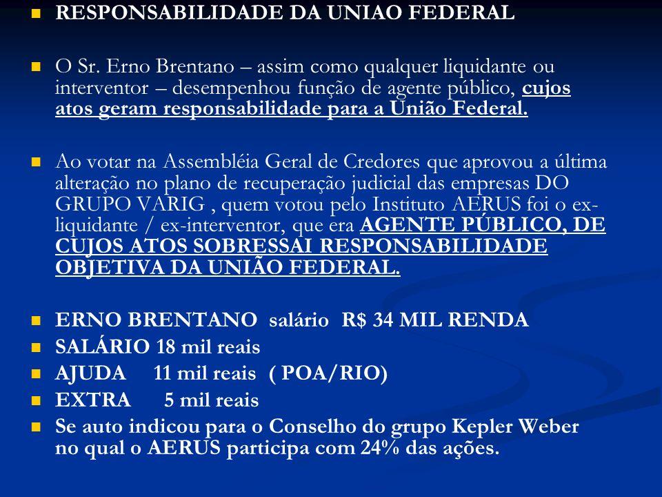 RESPONSABILIDADE DA UNIAO FEDERAL O Sr.