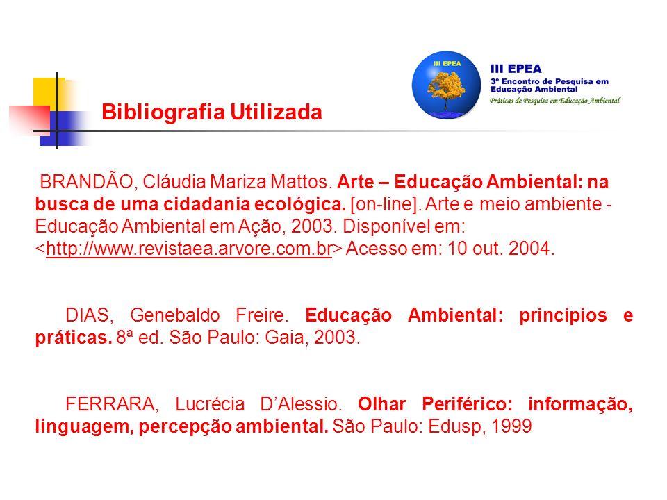 Bibliografia Utilizada BRANDÃO, Cláudia Mariza Mattos.
