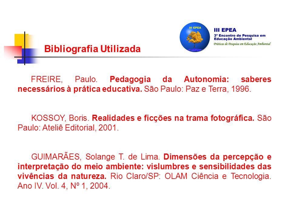 FREIRE, Paulo.Pedagogia da Autonomia: saberes necessários à prática educativa.