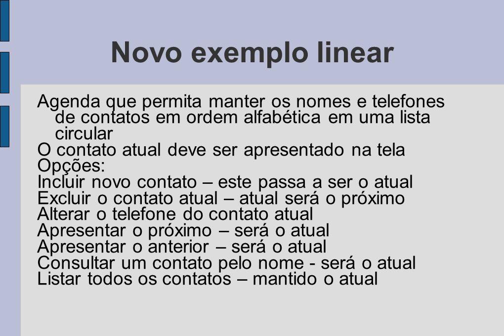 Novo exemplo linear Agenda que permita manter os nomes e telefones de contatos em ordem alfabética em uma lista circular O contato atual deve ser apre