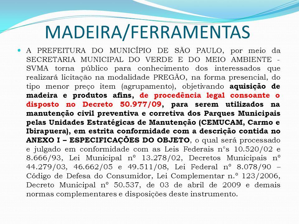 MADEIRA/FERRAMENTAS A PREFEITURA DO MUNICÍPIO DE SÃO PAULO, por meio da SECRETARIA MUNICIPAL DO VERDE E DO MEIO AMBIENTE - SVMA torna público para con