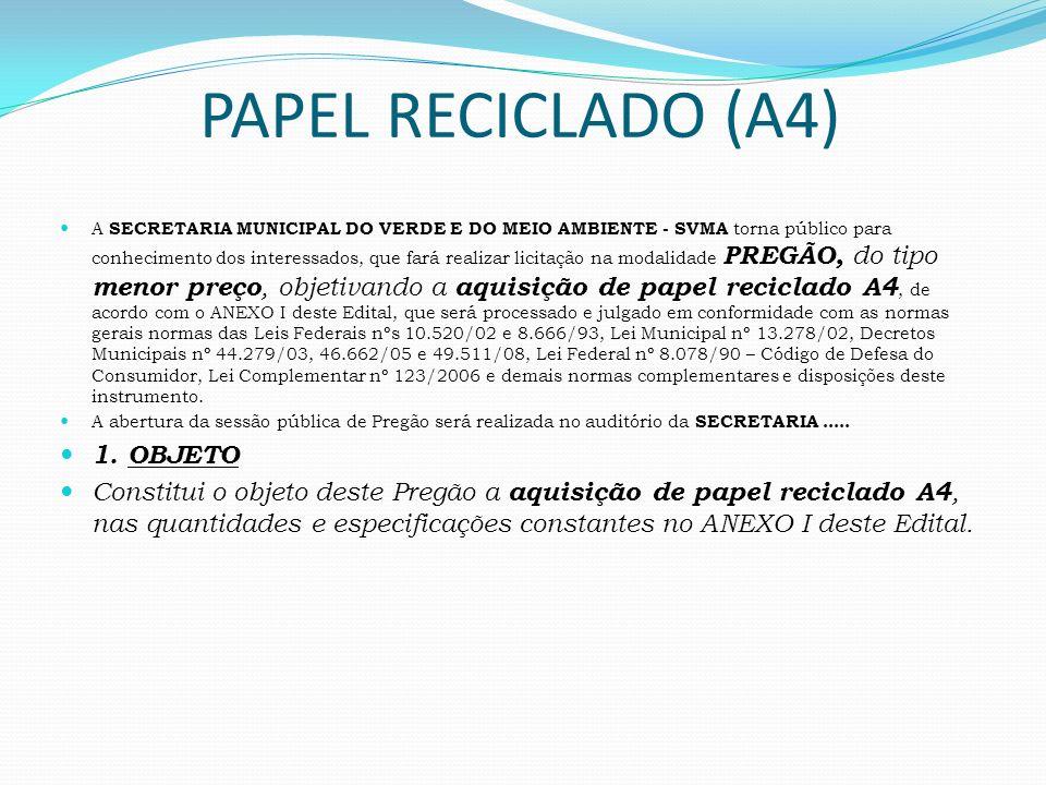 PAPEL RECICLADO (A4) A SECRETARIA MUNICIPAL DO VERDE E DO MEIO AMBIENTE - SVMA torna público para conhecimento dos interessados, que fará realizar lic