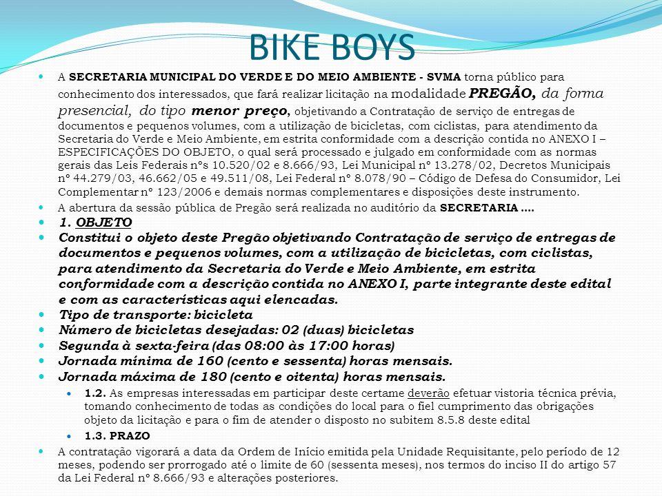 BIKE BOYS A SECRETARIA MUNICIPAL DO VERDE E DO MEIO AMBIENTE - SVMA torna público para conhecimento dos interessados, que fará realizar licitação na m