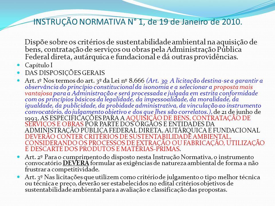 INSTRUÇÃO NORMATIVA N° 1, de 19 de Janeiro de 2010. Dispõe sobre os critérios de sustentabilidade ambiental na aquisição de bens, contratação de servi