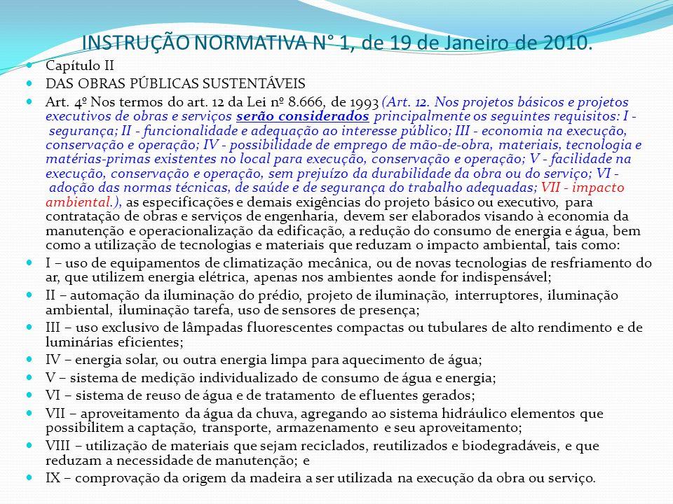 Capítulo II DAS OBRAS PÚBLICAS SUSTENTÁVEIS Art. 4º Nos termos do art. 12 da Lei nº 8.666, de 1993 (Art. 12. Nos projetos básicos e projetos executivo